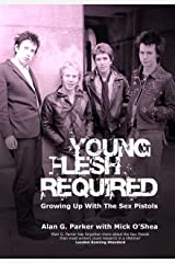 Young Flesh Required: Growing Up With The Sex Pistols Paperback