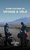 Deux singes en hiver : Guide du voyage à vélo: Comment bien préparer son voyage sur deux roues