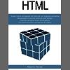 HTML: Scopri come sviluppare siti internet con la guida completa alla programmazione web e al web design. Impara a programmare e sviluppare con esercizi pratici ed esempi di codice.