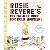 Rosie Revere's Big Project Book for Bold Engineers (The Questioneers)