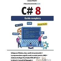 Programmare con C# 8. Guida completa