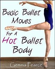 Basic Ballet Moves For A Hot Ballet Body