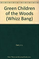 Green Children of the Woods (Whizz Bang) Paperback