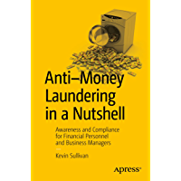 Anti-Money Laundering in a Nutshell: Awareness and Compliance for Financial Personnel and Business Managers (English…