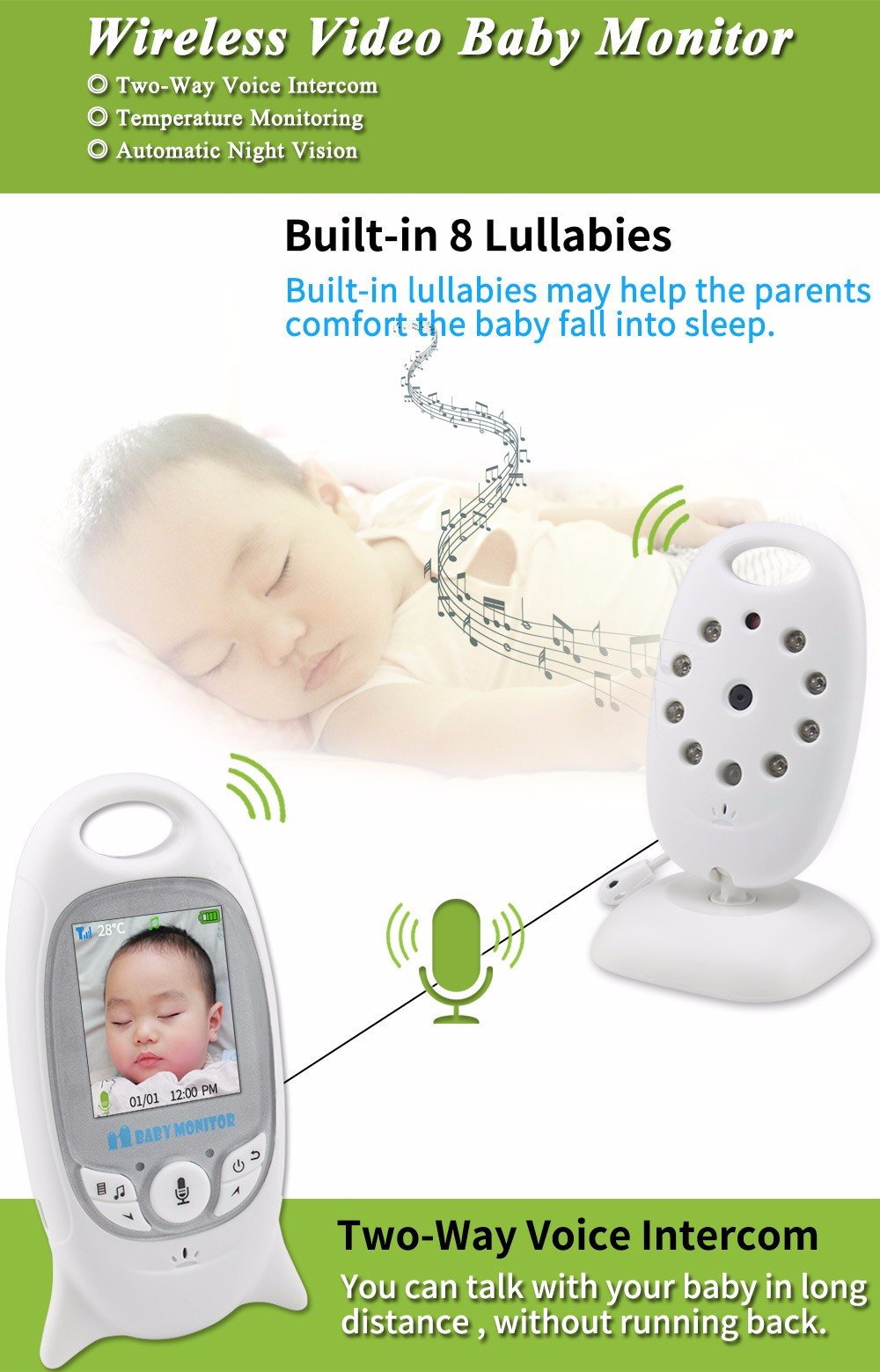 LifetSmart Baby Monitor, 2.4 Inch TFT LCD Screen Wireless Video Security Camera with Two-Way Audio and Night Vision, Temperature Monitoring, Built-in 4 Lullabies for Baby/Old/Pet (SP601) LifetSmart 2.0in high-contrast screen, with LCD backlight.8 high-intensity infrared LEDs for good night vision. Automatical pairing, plug and play, very convenient.Longer effective distance connection, 160ft indoor and 850ft outdoor. Two way audio monitoring, you can talk to your baby whenever and wherever you are.Built-in 8 lullabies to help baby to sleep soon. 5