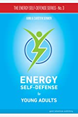 Energy Self-Defense for Young Adults (The Energy Self-Defense Series Book 3) Kindle Edition