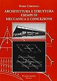 Architettura e struttura. Esempi di meccanica e concezione