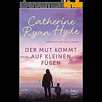 Der Mut kommt auf kleinen Füßen (German Edition)