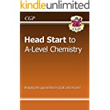 Head Start to A-level Chemistry: ideal for catch-up, assessments and exams in 2021 and 2022 (CGP A-Level Chemistry)