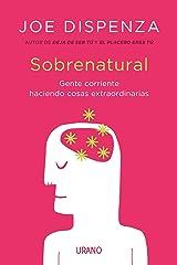 Sobrenatural: Gente corriente haciendo cosas extraordinarias (Crecimiento personal) (Spanish Edition) Formato Kindle