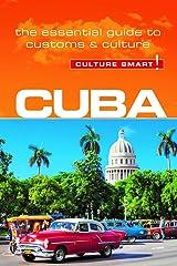 Cuba - Culture Smart!: The Essential Guide to Customs & Culture Paperback