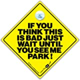 If You Think This Is Bad Just Wait Until You See Me Park Car Sign, Car Sign, Bumper Sticker, Baby on Board, Driving Sign…