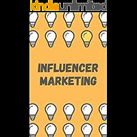 Influencer Marketing: In diesem Buch zeige ich dir, wie du ein erfolgreicher Influencer wirst! (German Edition)