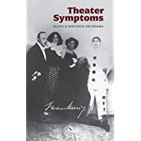 Theater Symptoms: Plays and Writings on Drama