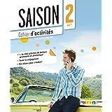 Saison: Cahier d'activites (A2+) + CD