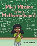 Mia's Mission to be a Mathematician!