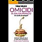 Omicidi in pausa pranzo: Humour, thriller, giallo. La serie della Zanardelli. Romanzo. Vol. 1