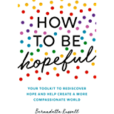 How to Be Hopeful: A Practical Toolkit For a Life Full of Hope and Well-Being