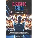 El Sueño de ser DJ