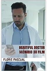 Beautiful Doctor : Scénario du film Format Kindle