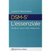 DSM-5 l'essenziale. Guida ai nuovi criteri diagnostici