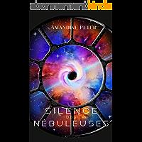 Le Silence des Nébuleuses: tome 2 (Les Nébuleuses)