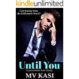 Until You: Arranged Bride to the Billionaire Beast? (An Indian Romance)