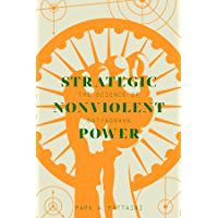 Strategic Nonviolent Power: The Science of Satyagraha (Global Peace Studies) (English Edition)