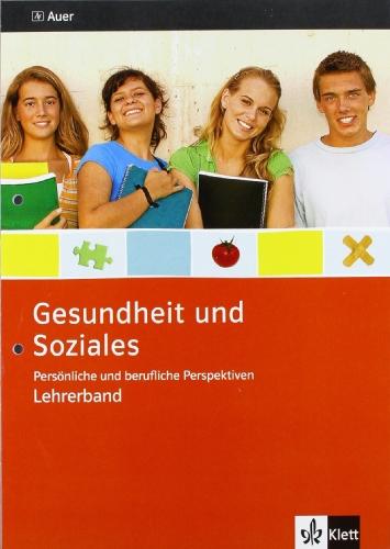 Persönliche und berufliche Perspektiven. Ausgabe Niedersachsen: Lehrerband Klasse 9/10 (Gesundheit und Soziales)