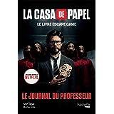 La Casa de Papel - Le livre escape game: Le Journal du Professeur