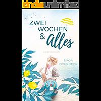 Zwei Wochen & Alles: Liebesroman