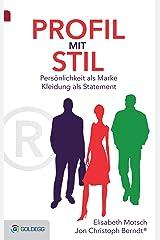 Profil mit Stil: Persönlichkeit als Marke - Kleidung als Statement Kindle Ausgabe
