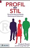 Profil mit Stil: Persönlichkeit als Marke - Kleidung als Statement