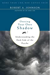 Owning Your Own Shadow: Understanding the Dark Side of the Psyche (English Edition) Kindle Ausgabe
