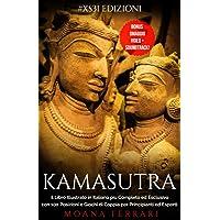 KAMASUTRA: il Libro Illustrato in Italiano più Completo ed Esclusivo con 100 Posizioni e Giochi di Coppia per…