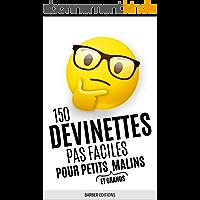 150 DEVINETTES PAS FACILES POUR PETITS (ET GRANDS) MALINS: Livre de devinettes et énigmes intelligentes pour toute la…