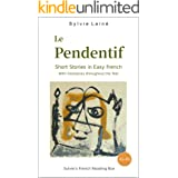 Le Pendentif, Short Stories in Easy French: with Glossaries throughout the Text (Easy French Reader Series for Beginners t. 1