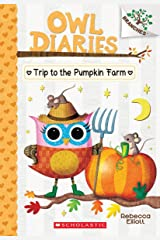 Trip to the Pumpkin Farm (Owl Diaries: Scholastic Branches) Paperback