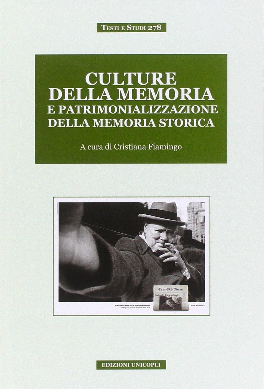 Culture della memoria e patrimonializzazione della memoria storica