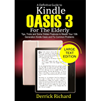A Definitive Guide to KINDLE OASIS 3 For the Elderly: Tips, Tricks and Some Hidden Features to Master Your 10th…