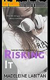 Risking It (Fake Boyfriend Duet Book 2)