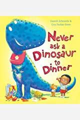 Never Ask a Dinosaur to Dinner Paperback
