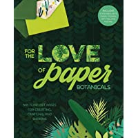 For the Love of Paper - Botanicals: 160 Tear-off Pages for Creating, Crafting, and Sharing