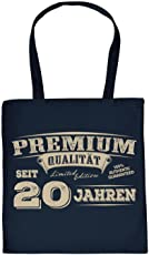 Sprüche-Tasche/Stoffbeutel/Spaß-Tasche Thema Geburtstag: Premium Qualität seit 20 Jahren geniales Geschenk