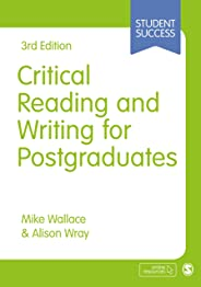 Critical Reading and Writing for Postgraduates (Student Success)