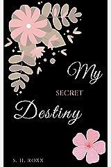 My Secret Destiny Kindle Ausgabe