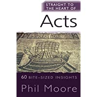 Straight to the Heart of Acts (The Straight to the Heart Series): 60 Bite-Sized Insights