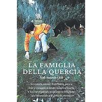 La Famiglia della Quercia: Avventura, amore, fratellanza, paura, fede e coraggio si intrecciano tra boschi e foreste…