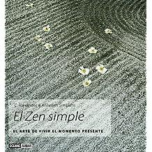 El Zen simple: Las técnicas de meditación explicadas paso a paso (Inspiraciones)