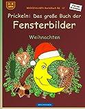 BROCKHAUSEN Bastelbuch Bd. 12 - Prickeln: Das große Buch der Fensterbilder: Weihnachten